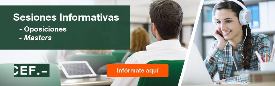 Sesiones Informativas sobre Oposiciones y Masters CEF.-